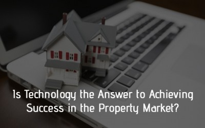 Is Technology the Answer to Achieving Success in the Property Market