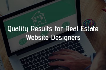 Quality Results for Real Estate Website Designers